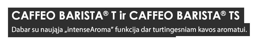 CAFFEO Barista® T & TS